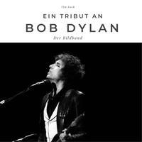 Ein Tribut an Bob Dylan
