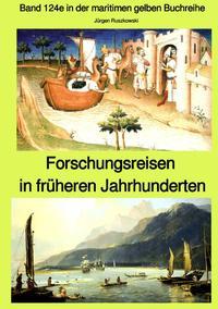 maritime gelbe Reihe bei Jürgen Ruszkowski / Forschungsreisen in früheren Jahrhunderten - Band 124e in der maritimen gelben Buchreihe bei Jürgen Ruszkowski