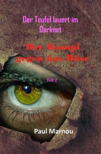 Der Kampf gegen das Böse / Der Teufel lauert im Darknet