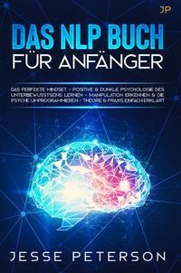 Psychologie Bücher für Anfänger / Das Nlp Buch für Anfänger