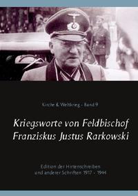 Kriegsworte von Feldbischof Franziskus Justus Rarkowski