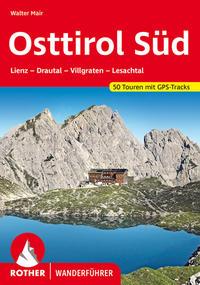 Cover: Walter Mair Osttirol Süd : Lienz - Drautal - Villgraten - Lesachtal