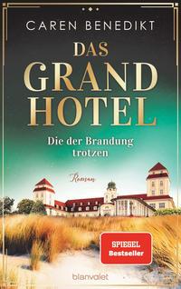 Das Grand Hotel - Die der Brandung trotzen