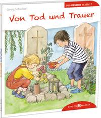 Von Tod und Trauer den Kindern erzählt