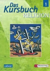 Das Kursbuch Religion 1