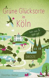 Grüne Glücksorte in Köln