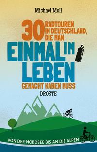 30 Radtouren in Deutschland, die man einmal im Leben gemacht haben muss