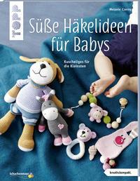 Cover: Melanie Czerny Süße Häkelideen für Babys. Kuscheliges für die Kleinsten.
