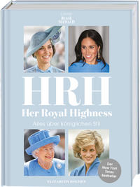 HRH - Her Royal Highness. Alles über königlichen Stil