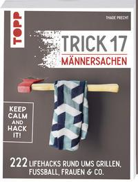 Cover: Thade Precht Trick 17 - Männersachen