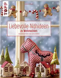 Cover: Gudrun Schmitt Liebevolle Nähideen zu Weihnachten. Dekorationen und Geschenke.