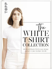 Cover: Karin Dingelstaedt  The White T-Shirt Collection