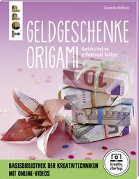Cover: Dominik Meißner Geldgeschenke Origami. Geldscheine effektvoll falten