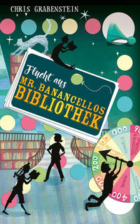 Cover: Chris Grabenstein Flucht aus Mr. Banancellos Bibliothek