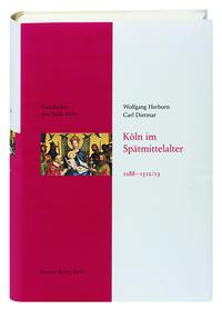 Köln im Spätmittelalter 1288-1512/13
