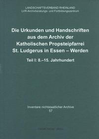 Die Urkunden und Handschriften aus dem Archiv der Katholischen Propsteipfarrei St. Ludgerus in Essen-Werden