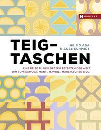 Cover: Heimo Aga Teigtaschen. Eine Reise zu den besten Rezepten der Welt
