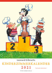 Leonard Erlbruchs Kinderzimmerkalender: Tierisch talentiert 2021