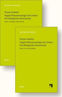 Hegels Phänomenologie des Geistes. Ein dialogischer Kommentar (zwei Bände)