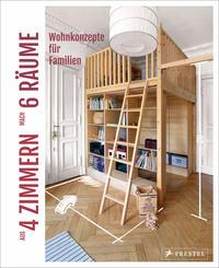 Cover: Sabine Stiller Aus 4 Zimmern mach 6 Räume - Wohnkonzepte für Familien