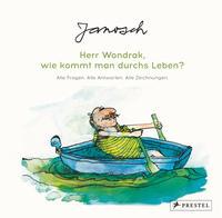 Cover: Janosch Herr Wondrak, wie kommt man durchs Leben? : alle Fragen, alle Antworten, alle Zeichnungen