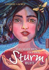 Cover: Lackey, Lindsay Das Mädchen, das den Sturm ruft