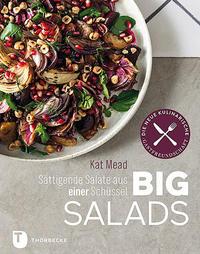 Cover: Kat Mead Big salads. Sättigende Salate aus einer Schüssel.