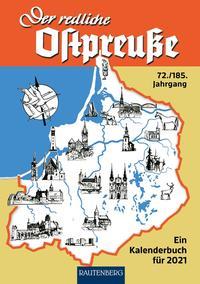 Der redliche Ostpreuße - Ein Kalenderbuch für 2021