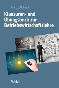 Klausuren- und Übungsbuch zur Betriebswirtschaftslehre