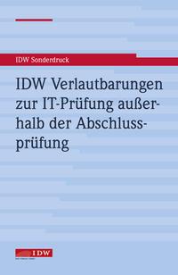 IDW Verlautbarungen zur IT-Prüfung außerhalb der Abschlussprüfung