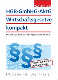 HGB, GmbHG, AktG - Wirtschaftsgesetze kompakt 2019/2020
