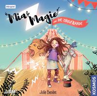 Mia Magie Folge 1: Mia Magie und die Zirkusbande