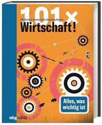 Cover: Ulrich Gericke 101 x Wirtschaft! - alles, was wichig ist