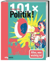 Cover: Christoph Marx 101 x Politik - alles, was wichtig ist