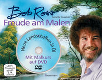 Cover: Bob Ross und Annette Kowalski Freude am Malen - neue Landschaften in Öl