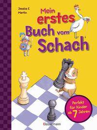 Mein erstes Buch vom Schach. Tricks und Strategien in 3 Schwierigkeitsstufen. Für Kinder ab 7 Jahren