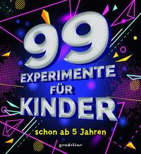 99 Experimente für Kinder schon ab 5 Jahren