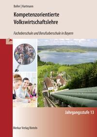 Kompetenzorientierte Volkswirtschaftslehre - Fachoberschule und Berufsoberschule in Bayern