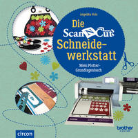 Die Brother ScanNCut Schneidewerkstatt
