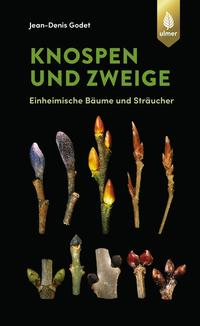 Cover: Jean-Denis Godet Knospen und Zweige - einheimische Bäume und Sträucher