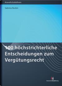 100 höchstrichterliche Entscheidungen zum Vergütungsrecht