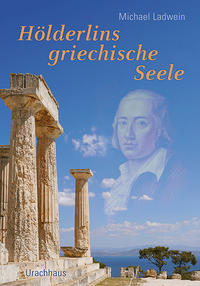 Hölderlins griechische Seele