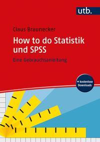 Cover: Claus Braunecker How to do Statistik und SPSS