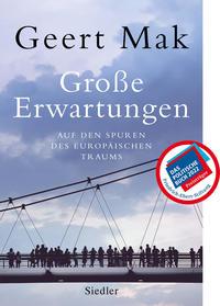 Cover: Geert Mak Große Erwartungen - auf den Spuren des europäischen Traums (1999-2019)