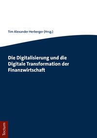 Die Digitalisierung und die Digitale Transformation der Finanzwirtschaft