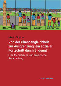 Von der Chancengleichheit zur Ausgrenzung: ein sozialer Fortschritt durch Bildung?