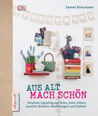 Cover: Sabine Bohlmann Aus alt mach schön