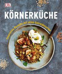 Cover: Laura Agar Wilson Körnerküche. Innovative Rezepte mit alten Getreidesorten.
