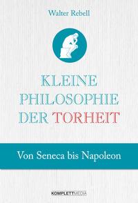 Cover: Walter Rebell Kleine Philosophie der Torheit