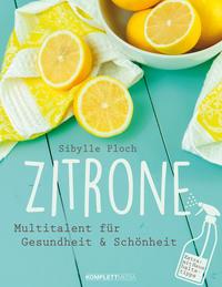 Cover: Sibylle Ploch Zitrone - Multitalent für Gesundheit & Schönheit
